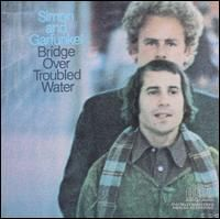 Simon & Garfunkel : Bridge Over Troubled Water